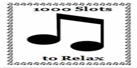 1000 Slots to Relax radio station