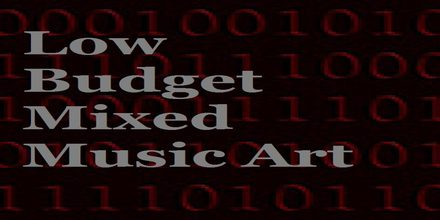 Low Budget Mixed Music Art radio station